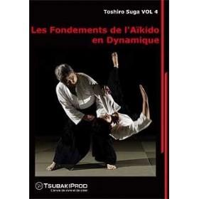Les fondements de l'Aïkido en dynamique - T. Suga - Vol. 4 (DVD)