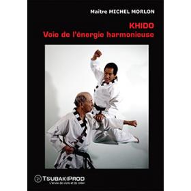KHIDO voie de l'énergie harmonieuse - M. Morlon (DVD)