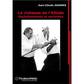 La richesse de l'Aïkido : Enchaînements et variantes - J.C. Joannes (DVD)