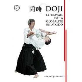 DOJI, le travail de la globalité en Aïkido - Jacques Bardet (DVD)