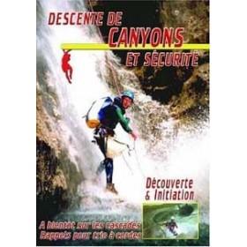 Descente de canyons et sécurité - Découverte & initiation (DVD)