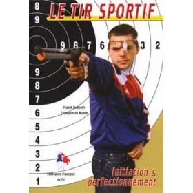 Le tir sportif - Initiation & perfectionnement (DVD)