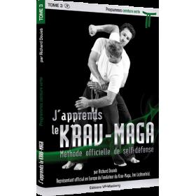 J'apprends le Krav-Maga - Tome 3 - Programme ceinture verte - R. Douieb (Livre)