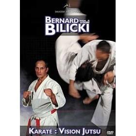 Karaté Jutsu - Bunkaï - Vol. 1 - Bernard Bilicki (DVD)