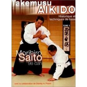 Takemusu Aikido - Morihiro Saito - Tome 1 (Livre)