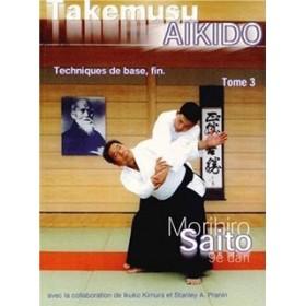 Takemusu Aikido - Morihiro Saito - Tome 3 (Livre)